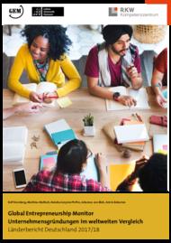 Global Entrepreneurship Monitor - Unternehmensgründungen im weltweiten Vergleich - Länderbericht Deutschland 2017/18